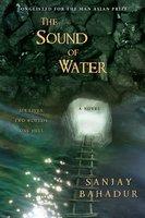 The Sound of Water - Sanjay Bahadur