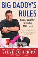 Big Daddy's Rules: Raising Daughters Is Tougher Than I Look - Steve Schirripa