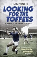 Looking for the Toffees - Brian Viner