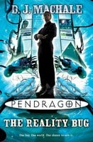 Pendragon: The Reality Bug - D.J. MacHale