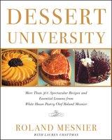 Dessert University - Lauren Chattman,Roland Mesnier