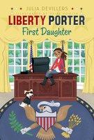 Liberty Porter, First Daughter - Julia DeVillers
