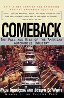 Comeback: The Fall & Rise of the American Automobile Industry - Paul Ingrassia,Joseph B. White