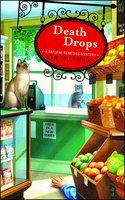Death Drops: A Natural Remedies Mystery - Chrystle Fiedler