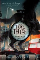 The Time Thief - Linda Buckley-Archer
