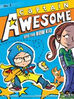 Captain Awesome and the New Kid - Stan Kirby