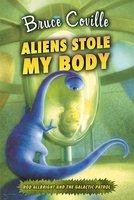 Aliens Stole My Body - Bruce Coville