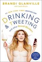 Drinking and Tweeting - Brandi Glanville, Leslie Bruce