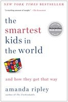 The Smartest Kids in the World - Amanda Ripley