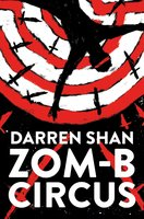 ZOM-B Circus - Darren Shan