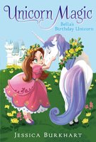 Bella's Birthday Unicorn - Jessica Burkhart