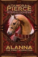 Alanna: The First Adventure - Tamora Pierce