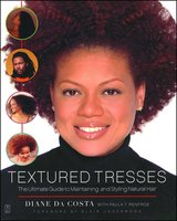 Textured Tresses: The Ultimate Guide to Maintaining and Styling Natural Hair - Diane Da Costa
