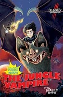 The Jungle Vampire: An Awfully Beastly Business - The Beastly Boys