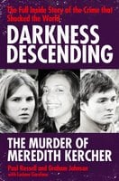Darkness Descending - The Murder of Meredith Kercher - Graham Johnson, Paul Russell, Luciano Garofano