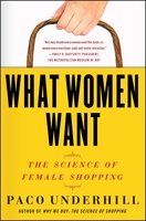 What Women Want: The Global Market Turns Female Friendly - Paco Underhill