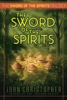 The Sword of the Spirits - John Christopher