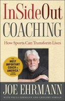 InSideOut Coaching: How Sports Can Transform Lives - Joe Ehrmann, Gregory Jordan