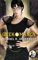 Geekomancy - Michael R. Underwood