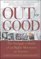 Out For Good: The Struggle to Build a Gay Rights Movement in Ame - Dudley Clendinen, Adam Nagourney