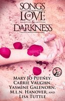 Songs of Love and Darkness - Mary Jo Putney, M.L.N. Hanover, Yasmine Galenorn, Carrie Vaughn, Lisa Tuttle