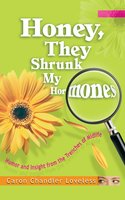 Honey, They Shrunk My Hormones: Humor and Insight from the Trenches of Midlife - Caron Chandler Loveless