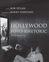 Hollywood Foto-Rhetoric: The Lost Manuscript - Bob Dylan