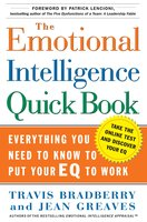 The Emotional Intelligence Quick Book: Everything You Need to Know to Put Your EQ to Work - Travis Bradberry, Jean Greaves
