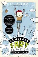 Jo Nesbo's Fart Powder Series: Doctor Proctor's Fart Powder, Bubble in the Bathtub, Who Cut the Cheese - Jo Nesbø