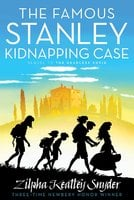 The Famous Stanley Kidnapping Case - Zilpha Keatley Snyder
