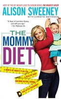 The Mommy Diet - Christie Matheson,Alison Sweeney