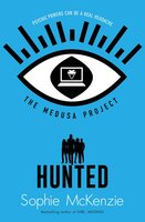 The Medusa Project: Hunted - Sophie McKenzie