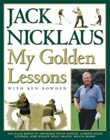 My Golden Lessons - Jack Nicklaus