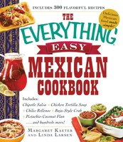 The Everything Easy Mexican Cookbook - Linda Larsen, Margaret Kaeter