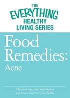 Food Remedies - Acne - Adams Media
