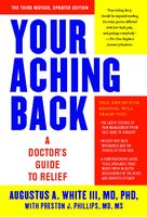 Your Aching Back: A Doctor's Guide to Relief - Augustus A. White