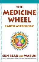 The Medicine Wheel: Earth Astrology - Sun Bear, Wabun Wind