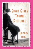 Eight Girls Taking Pictures - Whitney Otto