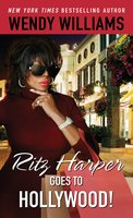 Ritz Harper Goes to Hollywood! - Wendy Williams, Zondra Hughes