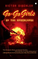 Go-Go Girls of the Apocalypse - Victor Gischler