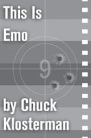 This Is Emo - Chuck Klosterman