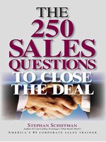The 250 Sales Questions To Close The Deal - Stephan Schiffman, Stephen Schiffman