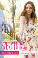Now I'll Tell You Everything - Phyllis Reynolds Naylor