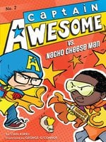 Captain Awesome vs. Nacho Cheese Man - Stan Kirby