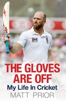 The Gloves are Off - Matt Prior