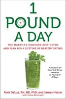 1 Pound a Day: The Martha's Vineyard Diet Detox and Plan for a Lifetime of Healthy Eating - Roni DeLuz, James Hester