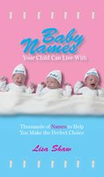 Baby Names Your Child Can Live With: Thousands Of Names To Help You Make The Perfect Choice - Lisa Shaw, Andrea Norville