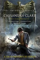 The Infernal Devices: Clockwork Angel - Cassandra Clare