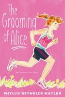 The Grooming of Alice - Phyllis Reynolds Naylor