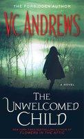 The Unwelcomed Child - V.C. Andrews